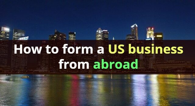 how to form a us business from abroad
